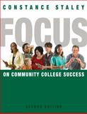 Focus on Community College Success, Staley, Constance, 0495906433