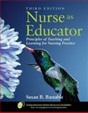 Nurse as Educator, Susan B. Bastable, 0763746436