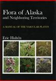 Flora of Alaska and Neighboring Territories, Eric Hulten, 0804706433