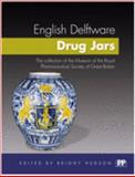 English Delftware Drug Jars : The Collection of the Museum of the Royal Pharmaceutical Society of Great Britain, , 0853696438