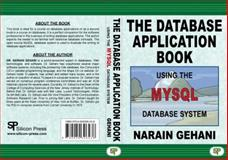 The Database Application Book Using the MySQL Database System, Gehani, Narain, 0929306430
