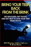 Bring Your Teen Back from the Brink, Will Wooton and R. Rowe, 1477536434
