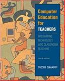 Computer Education for Teachers : Integrating Technology into Classroom Teaching with PowerWeb, Sharp, Vicki F., 0072546433