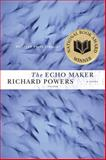 The Echo Maker, Richard Powers, 0312426437