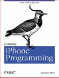 Learning iPhone Programming : From Xcode to App Store, Allan, Alasdair, 0596806434