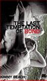 The Last Temptation of Bond, Kimmy Beach, 0888646437