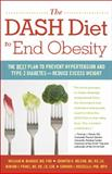 The DASH Diet to End Obesity, William M. Manger and Jennifer K. Nelson, 0897936434