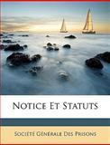Notice et Statuts, Gnrale Des Pri Socit Gnrale Des Prisons, 1148086439