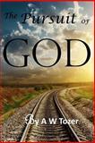 The Pursuit of God, A. W. Tozer, 1484076435
