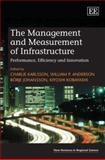 The Management and Measurement of Infrastructure : Performance, Efficiency and Innovation, , 1845426436