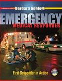Emergency Medical Responder : First Responder in Action, Aehlert, Barbara, 0072986441