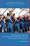 Mercenaries in British and American Literature, 1790-1830 : Writing, Fighting, and Marrying for Money, Erik Simpson, 0748636447