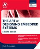 The Art of Designing Embedded Systems, Ganssle, Jack G., 0750686448