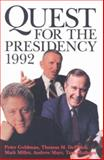 The Quest for the Presidency 1992, Goldman, Peter and DeFrank, Thomas M., 0890966443