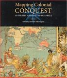 Mapping European Conquest : Australia and Southern Africa, , 0980296447