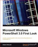 Microsoft Windows PowerShell 3.0 First Look, Adam Driscoll, 1849686440