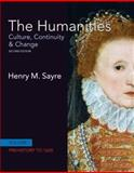 The Humanities : Culture, Continuity and Change, Sayre and Sayre, Henry M., 0205006442