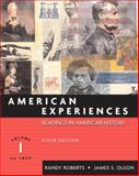 American Experiences, Roberts, Randy and Olson, James S., 032121644X