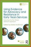 Using Evidence for Advocacy and Resistance in Early Years Services : Exploring the Pen Green Research Approach, , 0415816440
