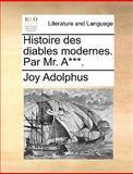 Histoire des Diables Modernes Par Mr A***, Joy Adolphus, 1170646441