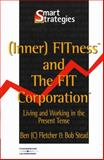 Inner Fitness and the Fit Corporation, Fletcher, Ben and Stead, Bob, 186152644X