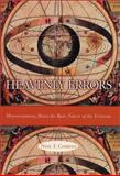 Heavenly Errors : Misconceptions about the Real Nature of the Universe, Comins, Neil F., 0231116446