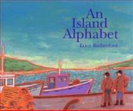 An Island Alphabet, Erica Rutherford, 0921556446