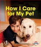 How I Care for My Pet, Jennifer Boothroyd, 1467736449