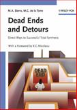 Dead Ends and Detours : Direct Ways to Successful Total Synthesis, Sierra, Miguel A. and de la Torre, M. C., 3527306447