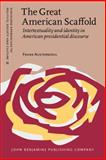 The Great American Scaffold : Intertextuality and Identity in American Presidential Discourse, Austermühl, Frank, 9027206449