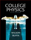 College Physics, Wilson, Jerry D. and Buffa, Anthony J., 0130676446