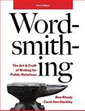 Wordsmithing : The Art and Craft of Writing for Public Relations, Rhody, Ron and Hackley, Carol Ann, 0558526446