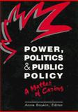 Power, Politics, and Public Policy : A Matter of Caring, Anne Boykin, 0887376444