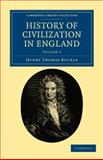 History of Civilization in England, Buckle, Henry Thomas, 1108036449