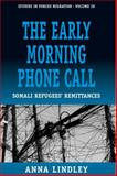 The Early Morning Phonecall : Somali Refugees' Remittances, Lindley, Anna, 1845456440