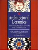 Architectural Ceramics : Their History, Manufacture and Conservation - A Joint Symposium of English Heritage and the UKIC, Jeanne Marie Teutonico, 1873936443