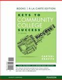 Keys to Community College Success, Books a la Carte Edition, Carter, Carol J. and Kravits, Sarah Lyman, 0133876446