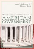 Classic Ideas and Current Issues in American Government, DiIulio, John J., Jr., John J and Bose, Meena, 0618456449
