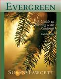 Evergreen : A Guide to Writing with Readings, Fawcett, Susan, 0618766448
