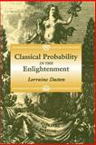 Classical Probability in the Enlightenment, Daston, Lorraine, 069100644X