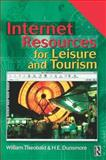 Internet Resources for Leisure and Tourism, Theobald, William F. and Dunsmore, H. E., 0750646446