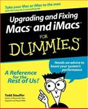 Upgrading and Fixing Macs and iMacs for Dummies, Todd Stauffer, 0764506447