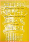 Studies in the Life of Christ : Introduction, the Early Period, the Middle Period, the Final Week, Foster, R. C., 0899006442