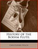 History of the Boehm Flute;, Christopher Welch, 1141386445