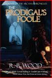 The Prodigal's Foole, R. Wood, 1475186444