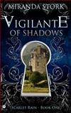 Vigilante of Shadows, Miranda Stork, 1481026445