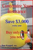 Customize Your Insurance, Dan Keppel Mba, 1490936440