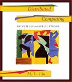 Distributed Computing : Principles and Applications, Liu, M. L., 0201796449