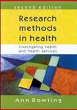 Research Methods in Health : Investigating Health and Health Services, Bowling, Ann, 0335206441