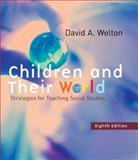 Children and Their World : Strategies for Teaching Social Studies, Welton, David, 0618376445